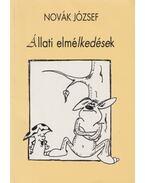 Állati elmélkedések - Novák József