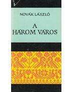 A három város (dedikált) - Novák László