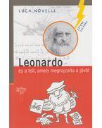 Leonardo és a toll, amely megrajzolta a jövőt - Novelli, Luca