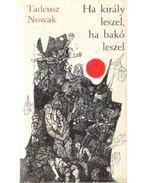 Ha király leszel, ha bakó leszel - Nowak, Tadeusz