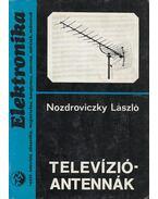 Televízióantennák - Nozdroviczky László