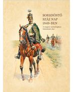 Sorsdöntő száz nap 1849-ben - Nyakas János