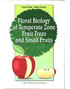 Floral Biology of Temperate Zone Fruit Trees and Small Fruits - Nyéki József, Soltész Miklós