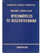 Nyelvművelés és beszédtechnika - Kerekes László, Ronai Béla