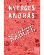 Kábépé - Nyerges András