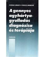 A gennyes agyhártyagyulladás diagnózissa és terápiája - Nyerges Gábor, Ferencz Adrienne