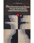 A sakkozó pszichológiai képzése (orosz) - Nyikolaj Krogiusz