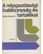 A népgazdasági hatékonyság és tartalékai - Nyitrai Ferencné