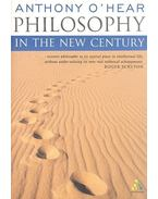 Philosophy in the New Century - O'HEAR, ANTHONY