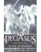 Pegasus and the Flame - O'HEARN, KATE