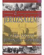 Ó, Jeruzsálem! - Lapierre, Dominique, Collins, Larry