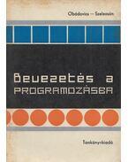 Bevezetés a programozásba - Obádovics J. Gyula, Szelezsán János