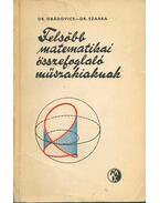 Felsőbb matematikai összefoglaló műszakiaknak - Obádovics József Gyula, Szarka Zoltán