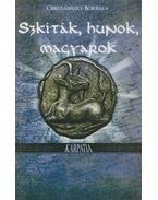 Szkíták, hunok, magyarok - Obrusánszky Borbála