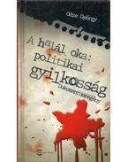 A halál oka: politikai gyilkosság - Odze György
