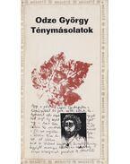 Ténymásolatok - Odze György