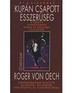 Kupán csapott ésszerűség - Oech, Roger Von