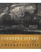 Cserepes István 1901-1944 emlékkiállítás - Oelmacher Anna, Frank János