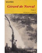 Oeuvres - Tome I. - Nerval, Gérard de