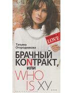 Házassági szerződés, avagy WHO IS XY... (OROSZ) - Ogorodnyikova, Tatyjana