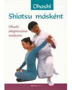 Shiatsu másként - Ohashi