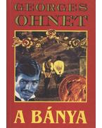 A bánya - Ohnet, Georges