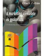 A marketing szemlélete és gyakorlata - Olach Zoltán