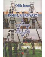 Kohn, a bányász - Oláh János