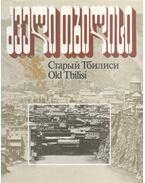 Old Tbilisi - Tamaz Gersamia