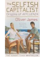 The Selfish Capitalist - Oliver James