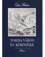 Torda város és környéke - Orbán Balázs