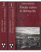 Torda város és környéke I-II. - Orbán Balázs