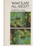 What is Art All About? (dedikált) - Orbán Dezső