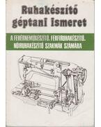 Ruhakészítő géptani ismeret - Orbán Ferenc