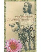 A vörös Pimpernel - Orczy Emma bárónő