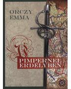 Pimpernel Erdélyben - Orczy Emma