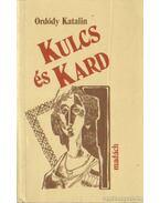 Kulcs és kard - Ordódy Katalin