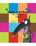 Lupo, a farkas, aki színt akart váltani - Orianne Lallemand ,  Éléonore Thuillier
