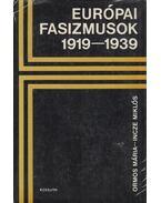 Európai fasizmusok 1919-1939 - Ormos Mária, Incze Miklós