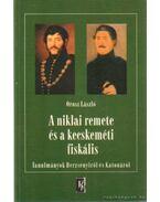 A niklai remete a kecskeméti fiskális - Orosz László