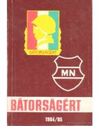 Bátorságért 1984-85 - Orosz László, Kozma Tóth István, Ujvári Imre László, Zsalakó István