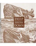 István Orosz - Deep Down - Török András, Piller, Micky, Krimpen, Wim van