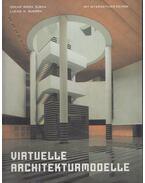Virtuelle Architekturmodelle - Oscar Riera Ojeda, Guerra, Lucas H.