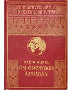 Ősi ösvényeken Ázsiában II. - Stein Aurél