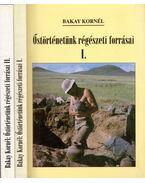 Őstörténetünk régészeti forrásai I-II. - Bakay Kornél