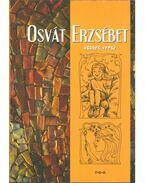 Orvát Erzsébet összes verse - Osvát Erzsébet