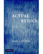 Actual Ethics - OTTESON, JAMES R,
