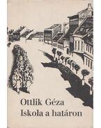 Iskola a határon - Ottlik Géza