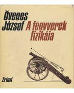 A fegyverek fizikája - Öveges József