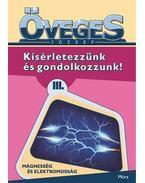 Kísérletezzünk és gondolkozzunk III. - Mágnesesség és elektromosság - Öveges József